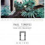 """Expoziția""""Case din București"""" a pictorului Paul Timofei @ Galeria Romană, București"""