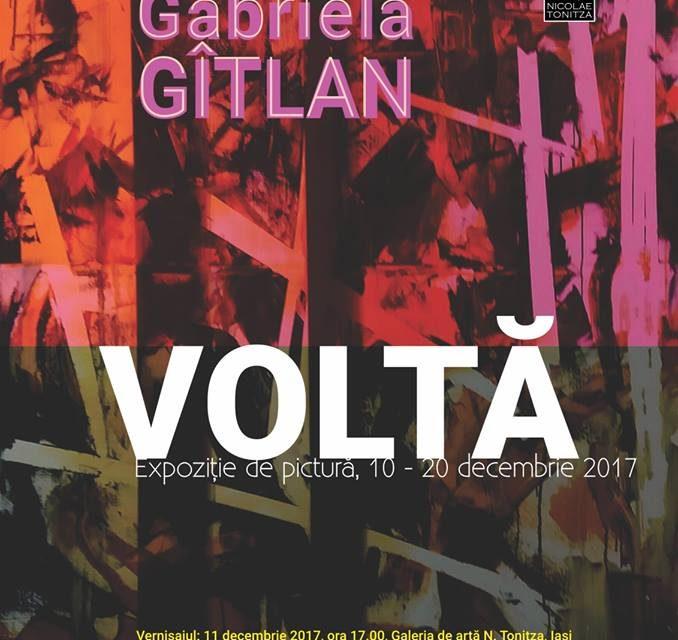 """Expoziție de pictură """"Voltă"""" @ Carmen Gabriela Gîtlan @ Galeria de artă """"N. Tonitza"""", Iași"""