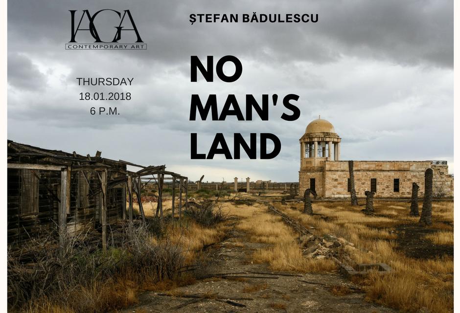"Ștefan Bădulescu, ""No Man's Land"" @ GaleriaIAGA Contemporary Art, Cluj-Napoca"