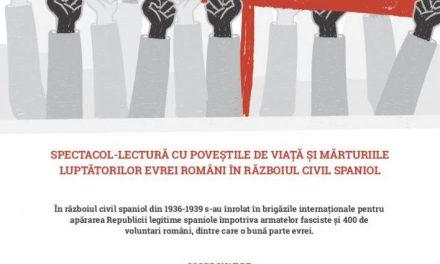 PE BARICADE – POVEȘTILE DE VIAȚĂ ȘI MĂRTURIILE LUPTĂTORILOR EVREI ROMÂNI  ÎN RĂZBOIUL CIVIL SPANIOL @ Teatrul Evreiesc de Stat