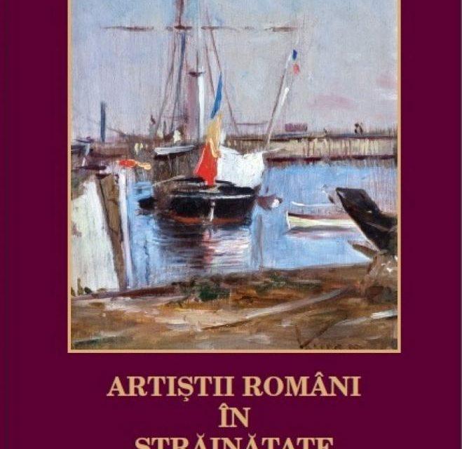 Artiştii români în străinătate (1830 – 1940), Editura ICR