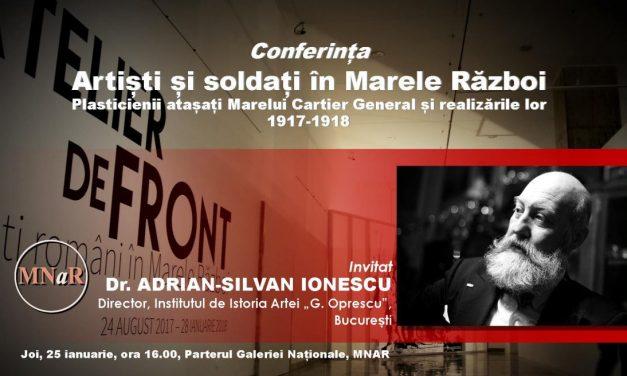 Conferința Artiști și soldați în Marele Război @ Muzeul Național de Artă al României