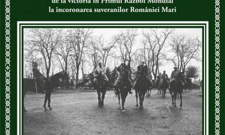 Marea Unire. De la victoria în Primul Război Mondial  la încoronarea suveranilor României Mari @ Muzeul Naţional Cotroceni