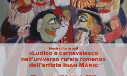Expoziţia de artă naivă «Ludico e carnevalesco nell'universo rurale romeno» a artistului Ioan Măric @ Noua Galerie a Institutului Român de Cultură şi Cercetare Umanistică de la Veneţia