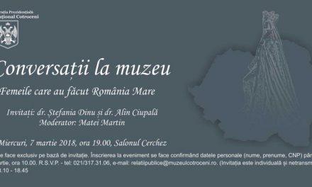 """""""Conversații la muzeu"""": """"Femeile care au făcut România Mare"""" @ Muzeul Național Cotroceni"""
