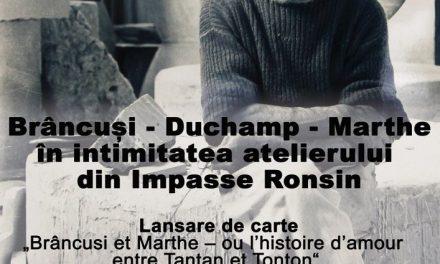Brâncuși – Duchamp – Marthe, în intimitatea atelierului din Impasse Ronsin – Lansare de carte, dezbatere, concert @ Institutul Cultural Român
