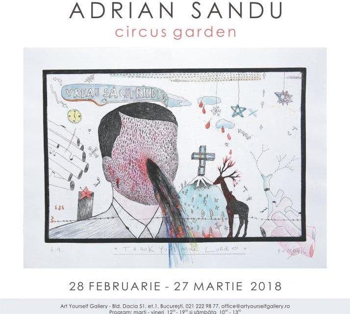 "Adrian Sandu ""Circus Garden"" @ ArtYourself, București"