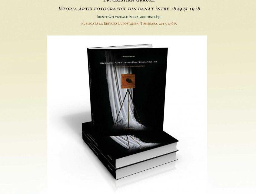 """Lansare de carte """"Istoria Artei Fotografice din Banat între 1839 și 1918. Identități vizuale în era modernității"""" @ Muzeul de Artă Timișoara"""