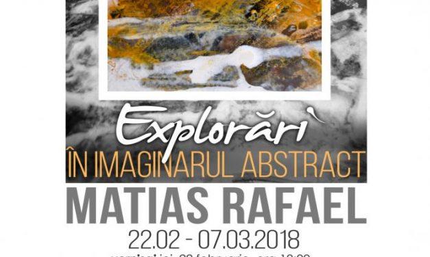 """Expoziţie Rafael Matiaş """"Explorări în imaginarul abstract"""" @ Galeria """"Helios"""", Timișoara"""
