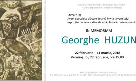"""Expoziție """"In Memoriam Georghe Huzun"""" @ Centrul Expoziţional Constantin Brâncuşi, Chişinău"""