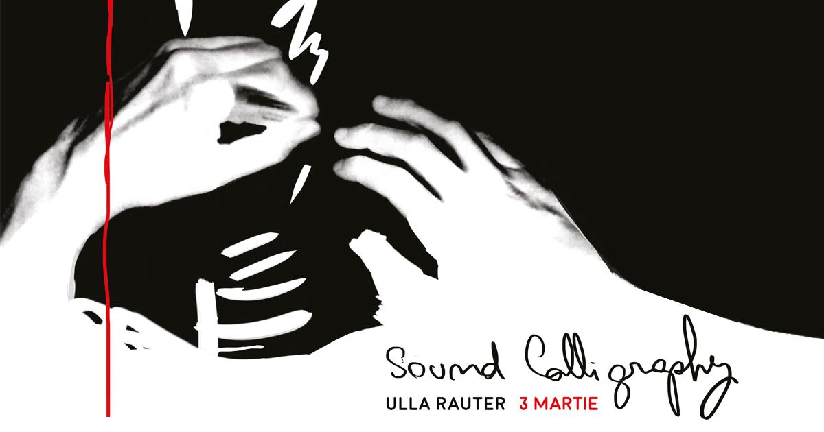 Sound Calligraphy – workshop și live performance cu artista vieneză Ulla Rauter @ POINT, București