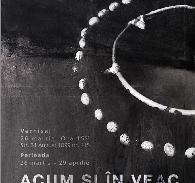 Expoziția ACUM ȘI ÎN VEAC la  Muzeul Național de Artă al Moldovei din Chișinău