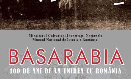 """Deschiderea expoziției temporare """"Basarabia – 100 de ani de la Unirea cu România"""" @ Muzeul Naţional de Istorie a României"""