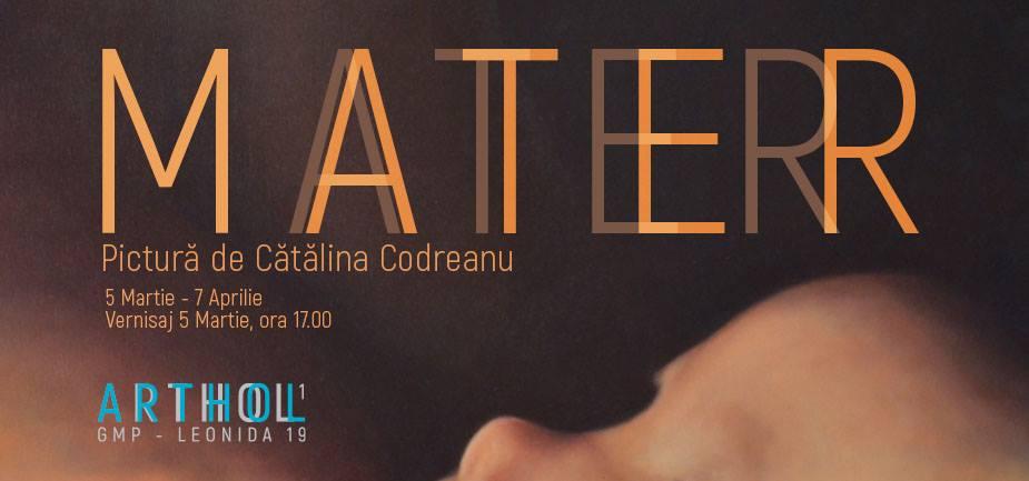 """Cătălina Codreanu """"Mater"""" @ Arthol, București"""