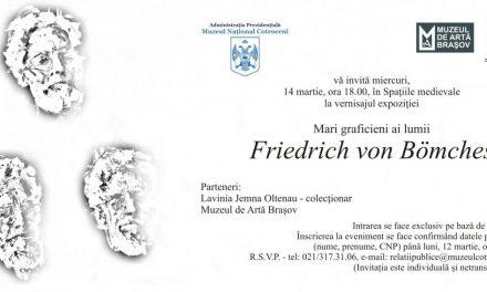 """Expoziţia""""Mari graficieni ai lumii –Friedrich von Bömches"""" @ Muzeul Naţional Cotroceni"""