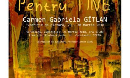 """Expoziţia de pictură Carmen Gabriela Gîtlan""""Pentru tine"""" @ Galeria de Artă""""Victoria"""" Iași"""