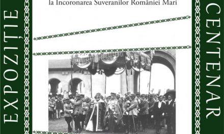 """Expoziția """"Marea Unire. De la victoria în Primul Război Mondial la Încoronarea Suveranilor României Mari"""" prezentată la Iași"""