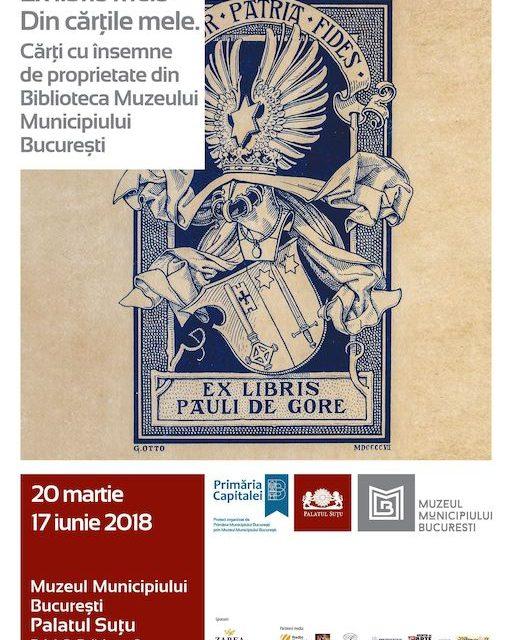"""Expoziția """"Ex libris meis"""" – """"Din cărțile mele"""" @ Muzeul Municipiului București, Palatul Suțu"""