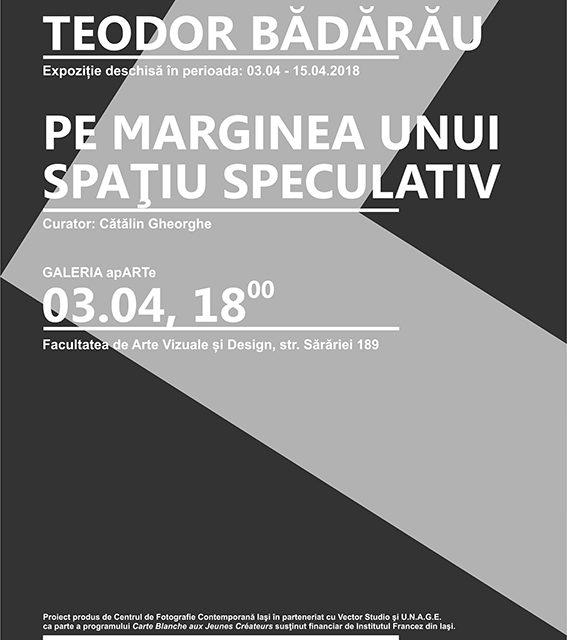 """Teodor Bădărău """"Pe marginea unui spațiu speculativ"""" @ Galeria apARTe + Vector Studio, Iași"""