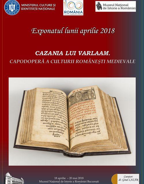 Exponatul lunii aprilie 2018, la Muzeul Național de Istorie a României: Cazania lui Varlaam
