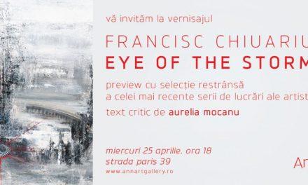 Francisc Chiuariu: Ochiul furtunii @ AnnArt Gallery, București