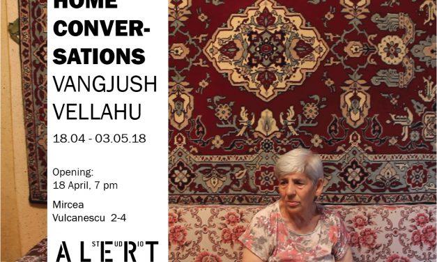 ExpozițiaDISCUȚII DE ACASĂ – Vangjush Vellahu@ Alert Studio, București