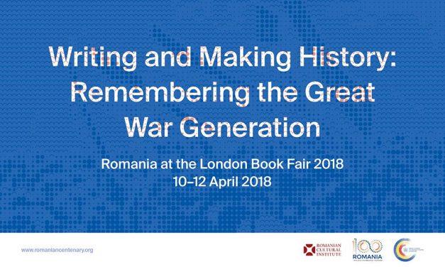 """A scrie și a face istorie: generația Marelui Război"""", tema României la Târgul Internațional de Carte de la Londra 2018"""