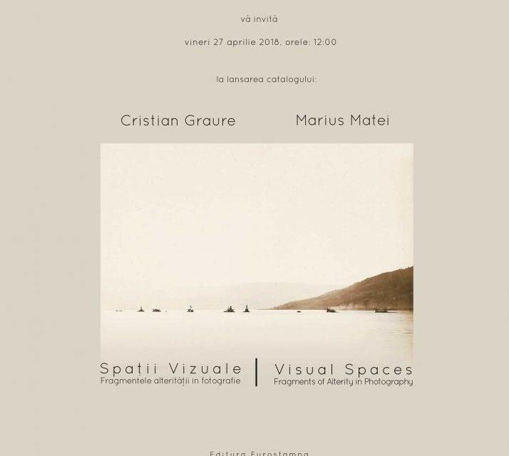 Lansarea catalogului Spații Vizuale/ Visual Spaces, semnat de Cristian Graure și Marius Matei