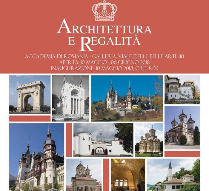 """Expoziția """"Arhitectură și Regalitate"""" prezentată la Accademia di Romania din Roma"""