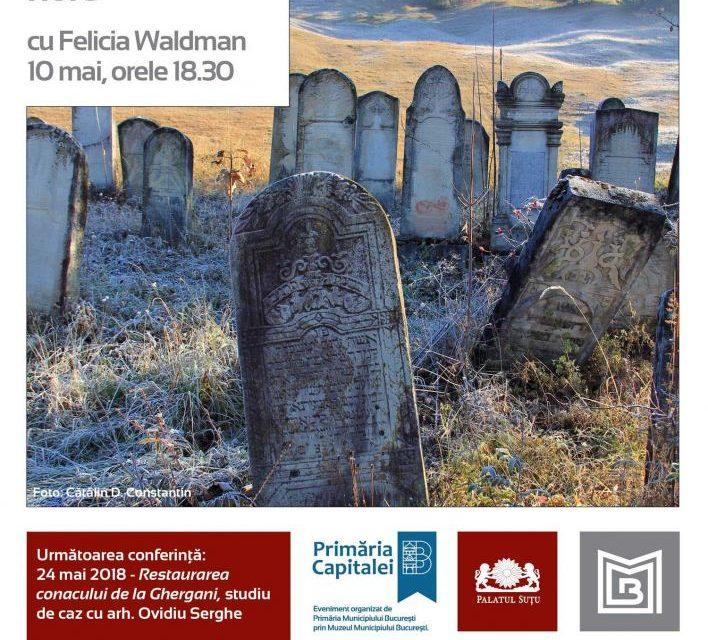 """Conferința de joi – """"Cimitire evreiești din Bucovina și Moldova de nord"""" @ Muzeul Municipiului București, Palatul Suțu"""