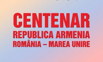 """Deschiderea expoziției temporare """"CENTENAR. Republica Armenia. România – Marea Unire"""" @ Muzeul Național de Istorie a României"""