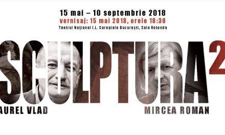 """Expoziția """"Sculptură la Puterea Doi"""" Mircea Roman și Aurel Vlad @ Teatrul Național """"I.L. Caragiale"""" București"""