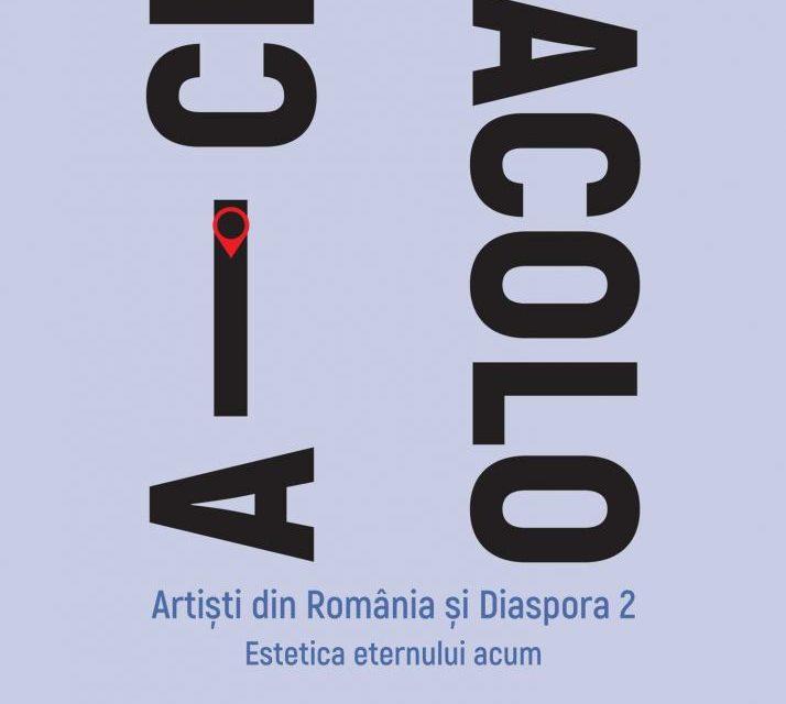 """Expoziția """"Aici-Acolo. Artiști din România și Diaspora. Estetica eternului acum"""" @ Muzeul Național Cotroceni"""