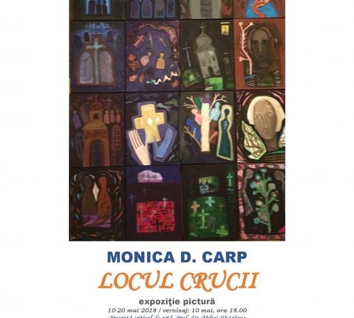 """Expoziția de pictură """"Locul crucii"""" Monica D. Carp @ Galeria de artă """"N. Tonitza"""", Iași"""