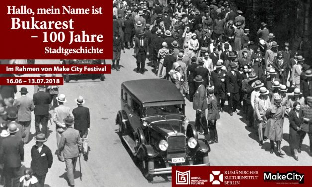 """Hello my Name is Bucharest – 100 Years of Urban History"" @ ICR Berlin"
