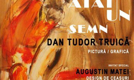"""Dan Tudor Truică expoziție de pictură și grafică """"ATÂT, UN SEMN"""" @ Galeria de Artă """"N.Tonitza"""", Iași"""