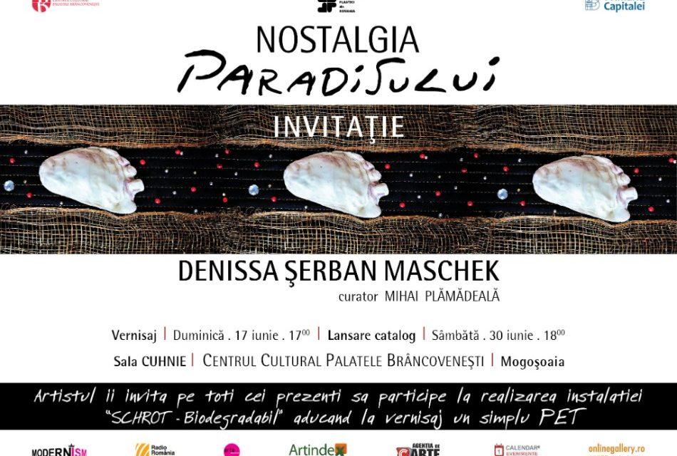 """Denissa Șerban Maschek """"Nostalgia Paradisului"""" @ Centrul Cultural """"Palatele Brâncovenești de la Porțile Bucureștiului"""""""