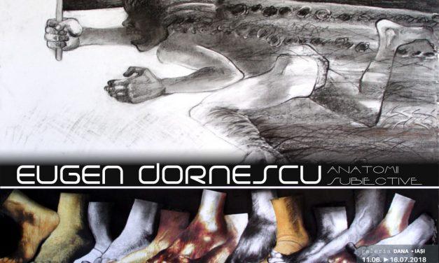 """Eugen Dornescu """"Anatomii Subiective"""" @ Galeria de artă DANA, Iași"""