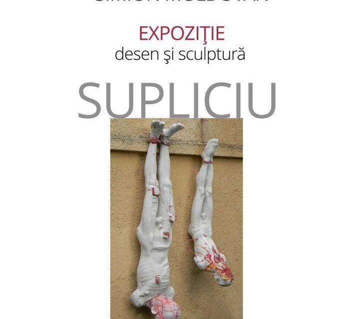"Expoziţia ""Supliciu"" de Simion Moldovan @ Galeria Casa Matei, Cluj-Napoca"
