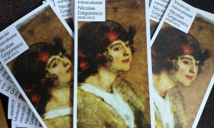 """Expoziție """"Vindecări Miraculoase – Nicolae Grigorescu"""" @ Muzeul Municipiului București"""