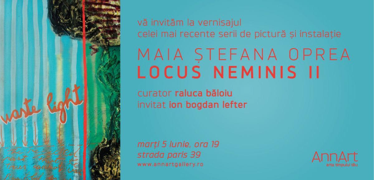 """Maia Ştefana Oprea """"Locus neminis II"""" @ AnnArt Gallery, București"""