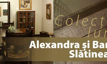 Muzeul Colecțiilor de Artă – Colecția lunii: Alexandra și Barbu Slătineanu