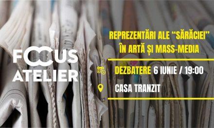 """Reprezentări ale """"sărăciei"""" în artă și mass-media în cadrul Focus Atelier @ Casa Tranzit, Cluj-Napoca"""