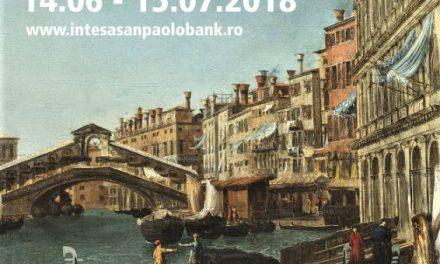 """Expoziția """"Vedute venețiene din colecția Intesa Sanpaolo"""" @ Muzeul Național de Artă al României"""