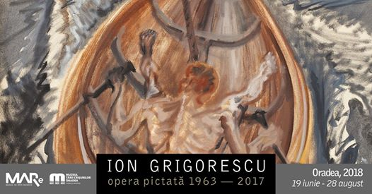 """""""Ion Grigorescu Opera pictată 1963 – 2017"""" @ Muzeul Țării Crișurilor, Oradea"""