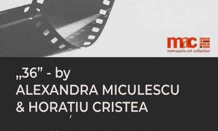 ,,36'', Expoziție de fotografie – Alexandra Miculescu & Horațiu Cristea @ Metropolis Art Collection, București