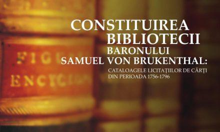 """Expoziţie """"Constituirea bibliotecii baronului Samuel von Brukenthal: cataloagele licitaţiilor de carte din perioada 1756-1796"""""""