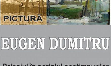 """Expoziția de pictură """"Peisajul în periplul anotimpurilor """" al artistului craiovean Eugen Dumitru @ Galeriile Municipale de Artă din Târgu Jiu"""