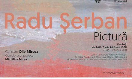 """Expoziția de pictură Radu Șerban """"APE ȘI MÎNGÎIERI"""" @ Centrul Cultural """"Palatele Brâncovenești de la Porțile Bucureștiului"""""""