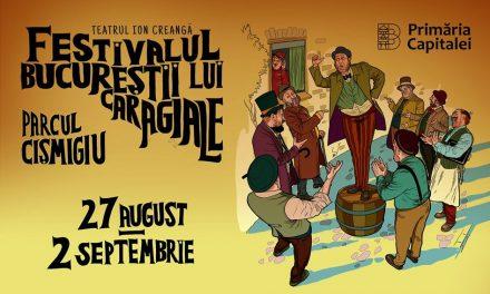 Festivalul Bucureștii lui Caragiale revine cu edițiune nouă